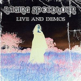 Raging Speedhorn—Live and Demos (2004)